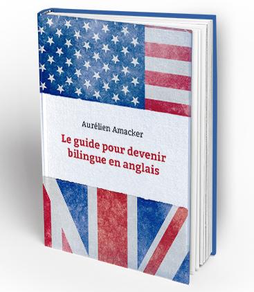 devenir bilingue en anglais